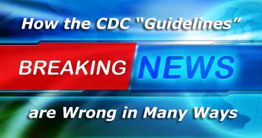 CDC Guidelines are Wrong in Many Ways